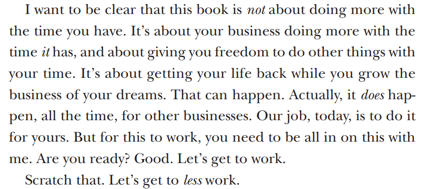 doing more with the time the business (or team) has. Quote from book.